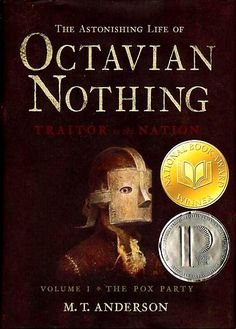 The Astonishing Life of Octavian Nothing, Traitor to the Nation: Volume I