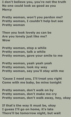 "Lyrics to: ""Pretty Woman"" By: Roy Orbison."