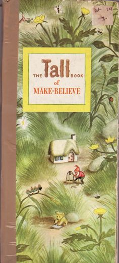 """""""The Tall Book of Make-Believe"""" - Harper & Row Publishers 1950"""