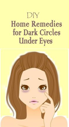 Remedies for Dark Circles under your eyes