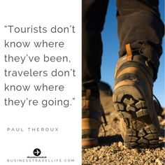 The Best Travel Quotes To Inspire Your Next Trip - Business Travel Life Travel Photos, Travel Tips, Travel Hacks, Paul Theroux, Best Travel Quotes, Travel Workout, Going On A Trip, But First Coffee, Travel Light