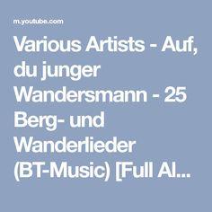 Various Artists - Auf, du junger Wandersmann - 25 Berg- und Wanderlieder (BT-Music) [Full Album] - YouTube