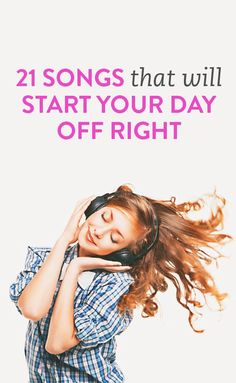 21 songs to start your day off right #ambassador