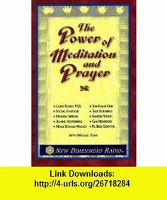 The Power of Meditation and Prayer (9781561704231) Jon Kabat-Zinn, Sogyal Rinpoche, Jack Kornfield, Marsha Sinetar, Shinzen Young, Jeanne Achterberg, Gay Hendricks, Neale Donald Walsch, Bede Griffiths, Larry Dossey, Michael Toms , ISBN-10: 1561704237  , ISBN-13: 978-1561704231 ,  , tutorials , pdf , ebook , torrent , downloads , rapidshare , filesonic , hotfile , megaupload , fileserve