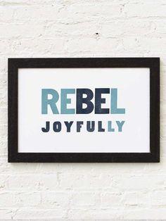 Rebel Joyfully   Southern Letterpress Print                         – Old Try