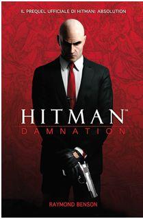 """In attesa dell'arrivo in tutti i negozi del videogioco """"Hitman Absolution"""", ecco il prequel ufficiale scritto da un vero esperto difan fictionedaction –thriller,Raymond Benson."""