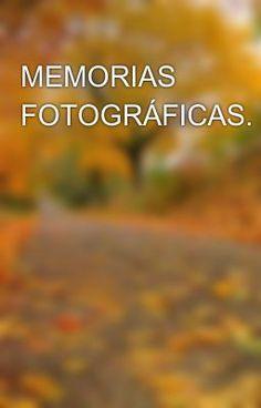 #wattpad #novela-juvenil Memorias fotográficas, es una novela diseñada para…