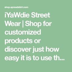 """iYaWdie Street Wear 