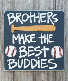 would be so cute for my nephews! Look at this #zulilyfind! 'Brothers Make the Best Buddies' Wall Sign #zulilyfinds