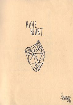 have heart.