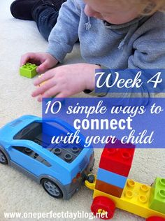 10 Simple Ways To Connect with your Child - week 4. Weekly intentions that take only minutes to do and which will bring you and your child closer. via oneperfect day