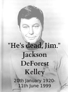 Deforest kelley - A good man in fact and fiction. Scotty Star Trek, Star Trek Tv, Star Wars, Star Trek Ships, Star Trek Captains, Star Trek Images, Star Trek Characters, Star Trek Original Series, Star Trek Universe