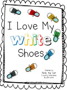 Pete the Cat Class Book  I Love My White Shoes