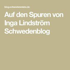 Auf den Spuren von Inga Lindström Schwedenblog