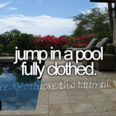 jump in a pool fully clothed #bucket_list #check