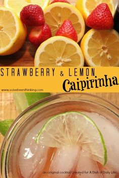 Strawberry and Lemon Caipirinha...this delicious drink recipe is a fruity version of Brazil's National Cocktail!