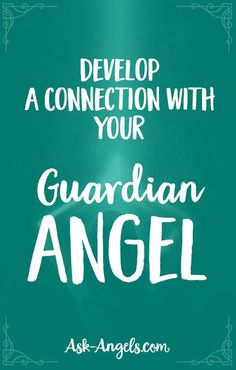 Develop A Connection With Your Guardian Angel