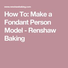 How To: Make a Fondant Person Model - Renshaw Baking Cake Templates, Modeling Paste, Cake Stuff, Fondant Figures, Make A Person, Cake Tutorial, Clay Projects, How To Make Cake, Cake Designs