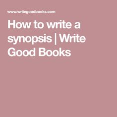 How to write a synopsis | Write Good Books