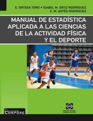 Manual de estadística aplicada a las ciencias de la actividad física y el deporte / Enrique Ortega Toro, Isabel María Ortiz Rodríguez, Eva María Artés Rodríguez. DM, 2009