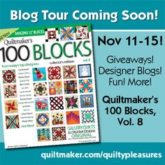Blog Tour next week: fun, ideas, inspiration, giveaways! Win one of 100 issues QM and designers will give away. It all happens at quiltmaker.com/quiltypleasures.