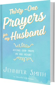 Thirty-One Prayers For My Husband: Seeing God Move In His Heart - Unveiled Wife Online Book Store  - 1