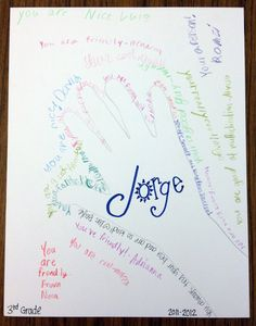 Last day of school card!  Trace student's hand, write his/her name in middle, and have other students write comments around the hand. A nice autograph page for kids who didn't get a yearbook!