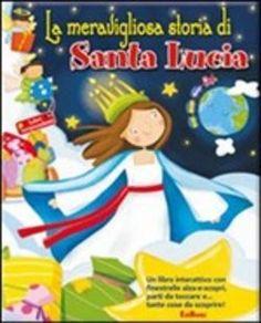 La meravigliosa storia di Santa Lucia