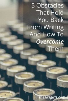 Don't let writer's block hold you back. These common writing obstacles can be overcome!   Writing Tips