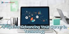 Here are 8 Tips to Stay ahead of the curve to advance your career in technology. Career Options, Technology, Tips, Tech, Career Choices, Engineering, Counseling