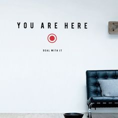 You Are Here - Wall sticker- has to go in my classroom HA
