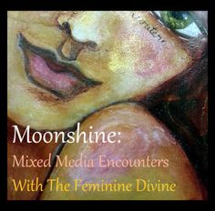 "The wonderful Effy Wild has a new e-course coming up called *Moonshine Summer.*  It's ""a seasonally driven spiritual painting and art journaling PARTY of EPIC PROPORTIONS."" Check it out and tell your friends!"