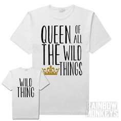 Queen of all Wild Things T-shirts Birthday Shirt Parent and Child Tops, Wild Things Birthday Shirt Birthday Shirt for Child & Adult by RMonkeys on Etsy https://www.etsy.com/listing/277549666/queen-of-all-wild-things-t-shirts
