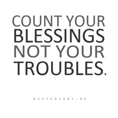 I really dislike when people complain about ever problem they have. Just count all your blessings!