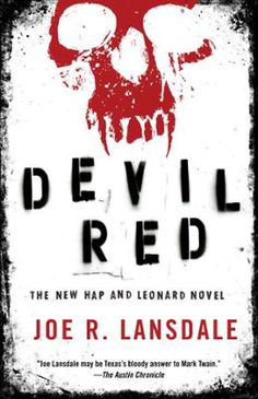 Devil Red by Joe R. Lansdale, Click to Start Reading eBook, Hap Collins and Leonard Pine return in a red-hot, mayhem-fueled thriller to face a vampire cult, the