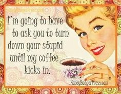 For some people, there's never enough caffeine to counteract the stupid.