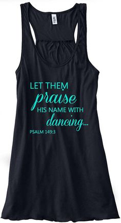 Psalm 149:3 Let Them Praise His Name With Dancing Train Gym Tank Top Flowy Racerback Workout Custom Colors You Choose Size & Colors