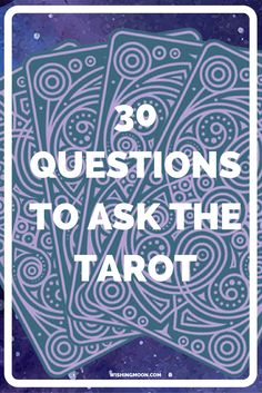 30 Questions To Ask The Tarot - Unsure what to ask the Tarot during a reading? Here are 30 ideas covering everything from love to career and friendship to wealth.