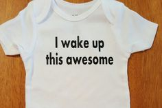 Funny I Wake Up This Awesome Onesie by StickItOnMe on Etsy