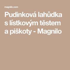 Pudinková lahůdka s lístkovým těstem a piškoty - Magnilo