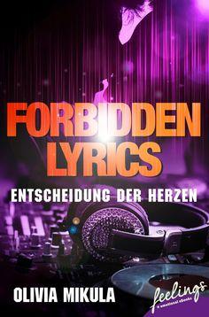 """""""Forbidden Lyrics"""" von Olivia Mikula - ein Roman mit Großen Gefühlen von feelings!"""