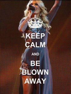 #KeepCalm #CarrieUnderwood #BlownAway