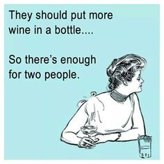 They should put more wine in a bottle....