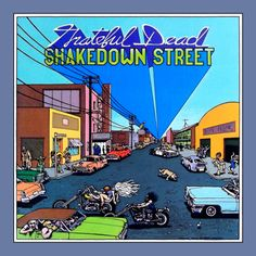 Grateful Dead, Shakedown Street album cover Art by Gilbert Shelton. Grateful Dead Album Covers, Grateful Dead Albums, Grateful Dead Vinyl, Grateful Dead Shakedown Street, Gilbert Shelton, Grateful Dead Merchandise, I Need A Miracle, Pochette Album, Album Cover Design