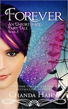 Forever (An Unfortunate Fairy Tale Book 5) Chanda Hahn