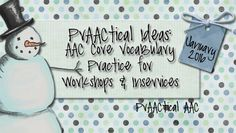 PrAACtical Ideas: AAC Core Vocabulary Practice for Workshops and Inservices