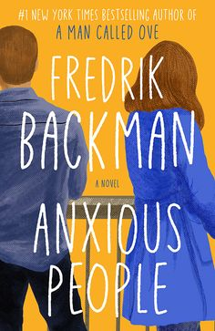 Fredrik Backman | Anxious People Book Club Books, The Book, New Books, Books To Read, Feel Good Books, A Man Called Ove, Book Week, Anxious, Reading Lists