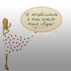 A simplicidade é o meu vestido mais chique!  Saiba mais sobre o estilo de vida minimalista no meu blog http://vidaminimalista.com