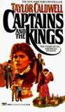 """""""Captains and the Kings"""" by Taylor Caldwell.The Story of an American Dynasty. One of my favorite books to read. Books To Read, My Books, King Book, Historical Fiction, Historical Romance, Book Authors, Great Books, Along The Way, So Little Time"""