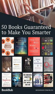 These books will make you smarter, we guarantee it! reading 52 Books that Will Make You Smarter Books Everyone Should Read, Best Books To Read, Great Books, Best Non Fiction Books, Books To Read In Your 20s, Best Books Of All Time, Feel Good Books, Books To Read Before You Die, Best Self Help Books